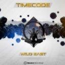 Timecode - Wild East (Original Mix)