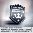 Luis de Poda feat. Poluna - Enjoy The Moment feat. Poluna (Original Mix)