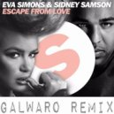 Eva Simons & Sidney Samson  - Escape From Love (Galwaro Remix)