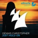 Dennis Christopher - Just Hold On (Beach Mix)