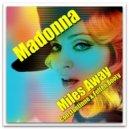 Madonna  - Miles Away (Constantinne & Felten Booty)
