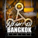 Kyo Lee - Night In Bangkok (Original Mix)