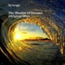 Dj Sergio - The Illusion Of Dreams (Original Mix)