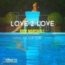 Rick Marshall - Love 2 Love (Original Mix)