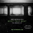 Abel Meyer & Vila & Feedback - Meet This Beat (Feedback Remix)