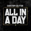 Earstrip & Glitter - All In A Day (Original Mix)