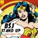 BSJ - Stand Up (Angelo Ferreri Remix)