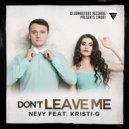 Nevy & Kristi-G - Don\'t Leave Me (feat. Kristi-G) (Original Mix)