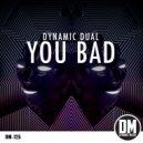 Dynamic Dual & Dirty Lou - You Bad (Dirty Lou Remix)