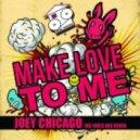Joey Chicago - Make Love To Me (Joris Dee Remix)