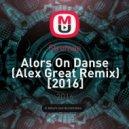 Stromae - Alors On Danse (Alex Great Remix)