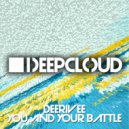 Deerivee - You And Your Battle