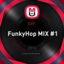 DXF  - FunkyHop MIX #1