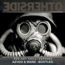 Red Hot Chili Peppers - Otherside (AZVDO & WANZ MUSIC BOOTLEG)