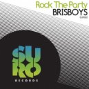 Brisboys - Rock The Party (Chilly Remix)
