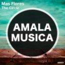 Mas Flores - The Circle (Matan Caspi Remix)