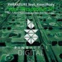 Phrakture Ft. Knottrudy - Your Perspective (Lesh Remix)