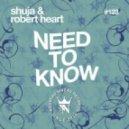 Shuja & Robert Heart - Need to Know (Schwarz 100 Remix)