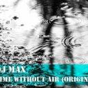 Dj Max - Time without air (Original mix)