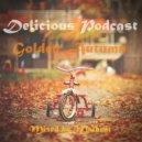 Malbeat - Delicious Podcast (Golden Autumn)