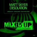 Matt Skyer - Desolation (Original Mix)