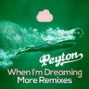 Peyton - When I'm Dreaming (Bollo Remix)