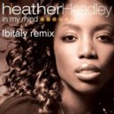Heather Headley - In My Mind (ibitaly Remix)