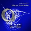 Chicco Secci - Whip of the Rhythm (Chicco Secci Hurricane Mix)