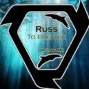 Russ - To Breathe (Original Mix)
