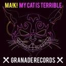 Ma!k! - My Cat Is Terrible  (Original Mix)