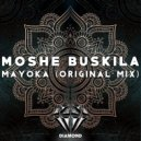 Moshe Buskila - Mayoka  (Original Mix)