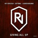 Rey Vercosa & Softmal & Lauren Wilman - Giving All Up  (Original Mix)