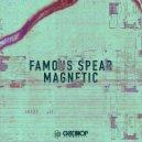 Famous Spear - Magnetic (Original Mix)