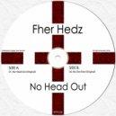 Fher Hedz - No Head Out (Original Mix)