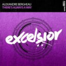 Alexandre Bergheau - Theres Always A Way (Extended Mix)