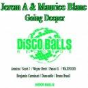 Jerem A & Maurice Blanc - Going Deeper (Bruno Brasil Remix)