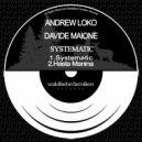 Andrew Loko & Davide Maione - Systematic  (Original Mix)
