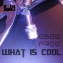 Esee Free - What Is Cool  (Original Mix)