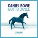 Daniel Bovie - Got To Dance