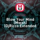 Dua Lipa - Blow Your Mind (Mwah) (DjRicco Extended Mix)