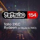 Talla 2XLC - Rydeen (A Tribute to YMO) (Radio Edit)