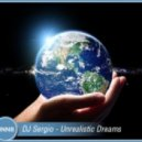 DJ Sergio - Unrealistic Dreams (Original Mix)