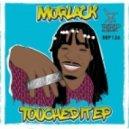 Morlack - Touched It (Original Mix)