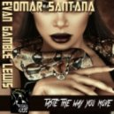 Omar Santana, Evan Gamble Lewis - Taste the Way You Move (Original Mix)