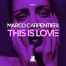 Marco Carpentieri - This Is Love (Original Mix)
