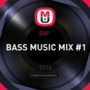 DXF  - BASS MUSIC MIX #1