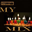 Dj Vladislav Flash - My HappyBirthday Mix  (08.09.2016 Birthday Mix)