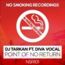 DJ Tarkan feat. Diva Vocal - Point Of No Return  (Original Mix)