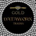 Dataworx - Trauma (Original mix)