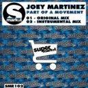 Joey Martinez - Part Of A Movement (Original Mix)